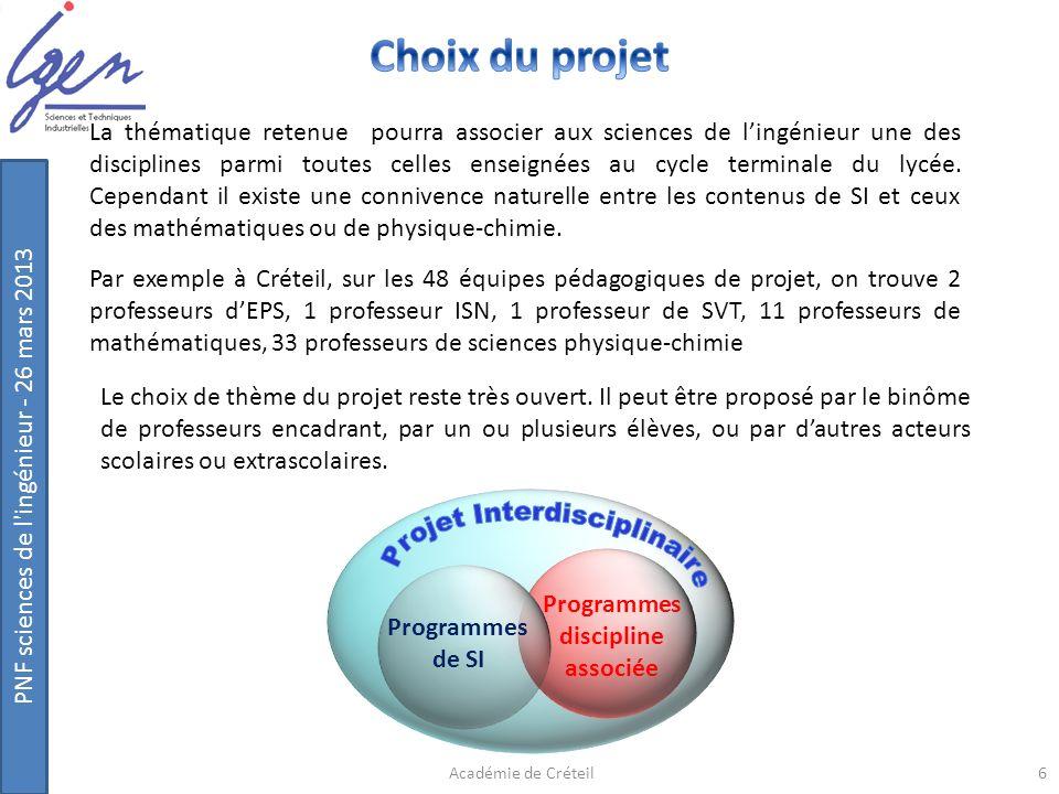 PNF sciences de l'ingénieur - 26 mars 2013 Le choix de thème du projet reste très ouvert. Il peut être proposé par le binôme de professeurs encadrant,