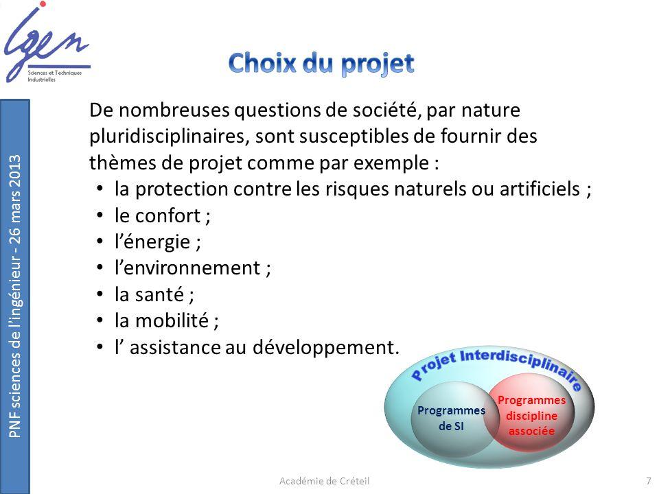 PNF sciences de l'ingénieur - 26 mars 2013 De nombreuses questions de société, par nature pluridisciplinaires, sont susceptibles de fournir des thèmes