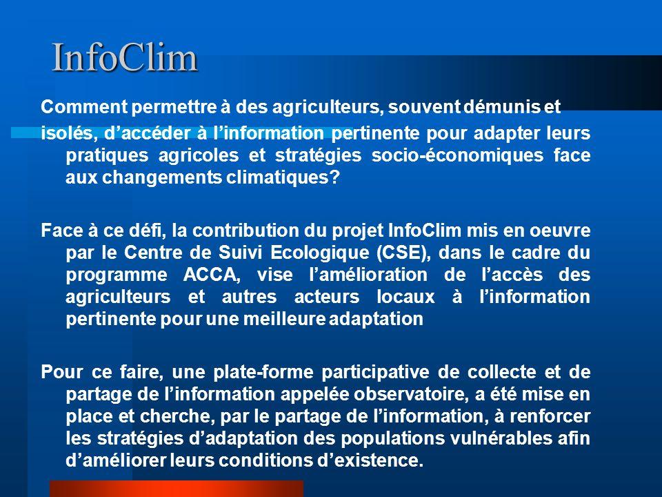InfoClim Comment permettre à des agriculteurs, souvent démunis et isolés, daccéder à linformation pertinente pour adapter leurs pratiques agricoles et
