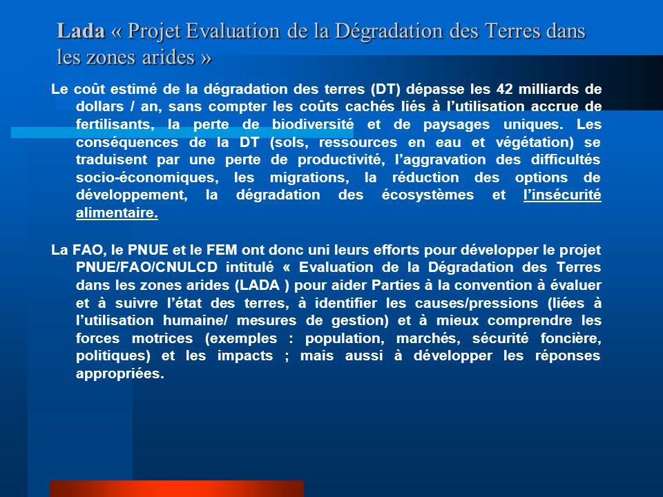Lada « Projet Evaluation de la Dégradation des Terres dans les zones arides » Le coût estimé de la dégradation des terres (DT) dépasse les 42 milliard