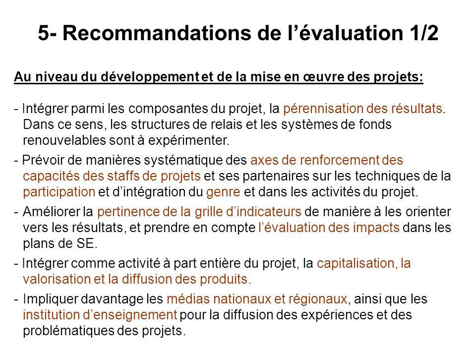 Au niveau du développement et de la mise en œuvre des projets: - Intégrer parmi les composantes du projet, la pérennisation des résultats. Dans ce sen