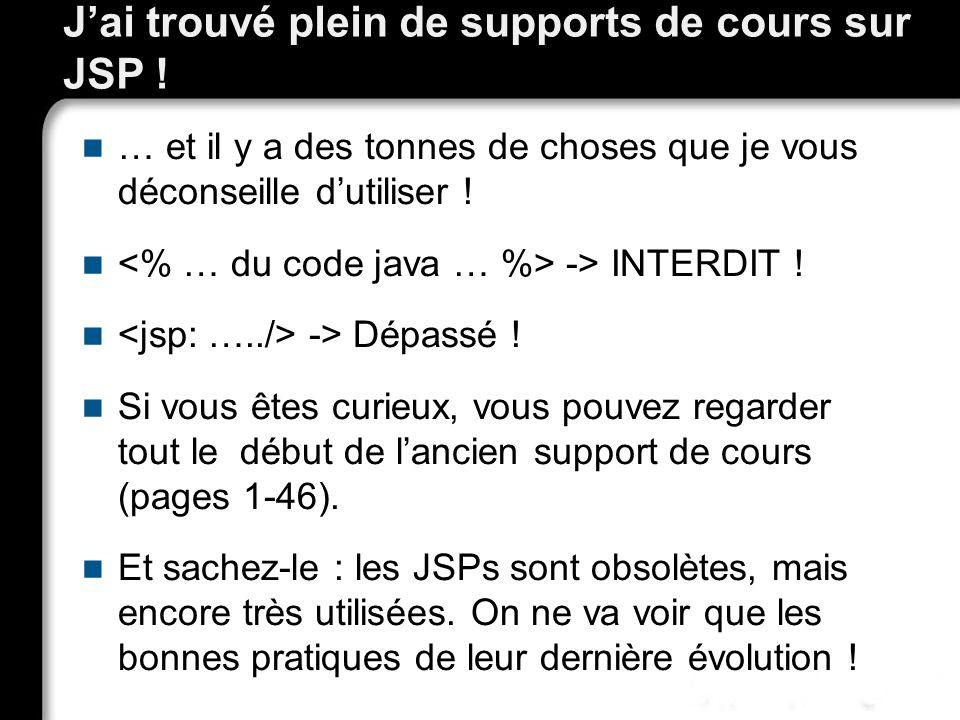 Jai trouvé plein de supports de cours sur JSP .