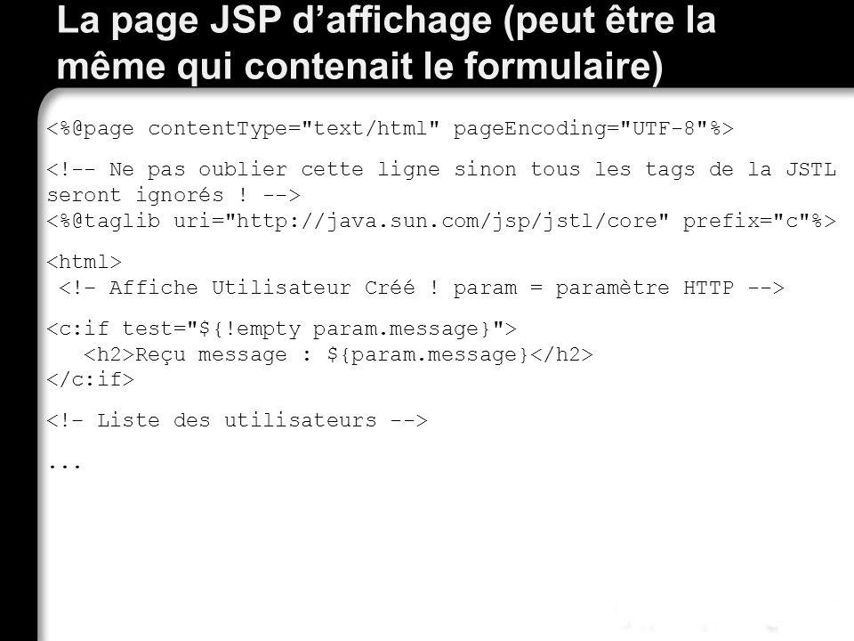La page JSP daffichage (peut être la même qui contenait le formulaire) Reçu message : ${param.message}...