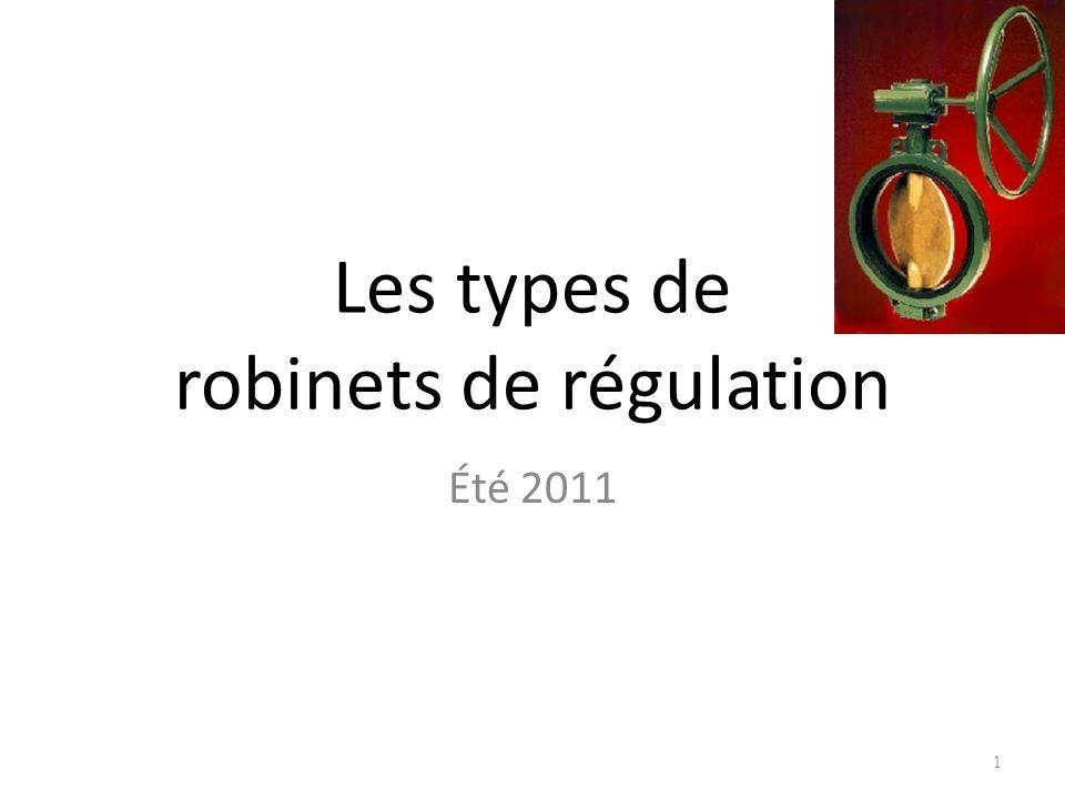 Les types de robinets de régulation Été 2011 1