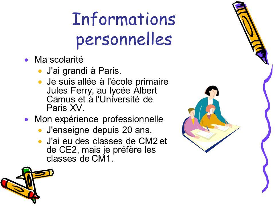 Informations personnelles Ma scolarité J'ai grandi à Paris. Je suis allée à l'école primaire Jules Ferry, au lycée Albert Camus et à l'Université de P