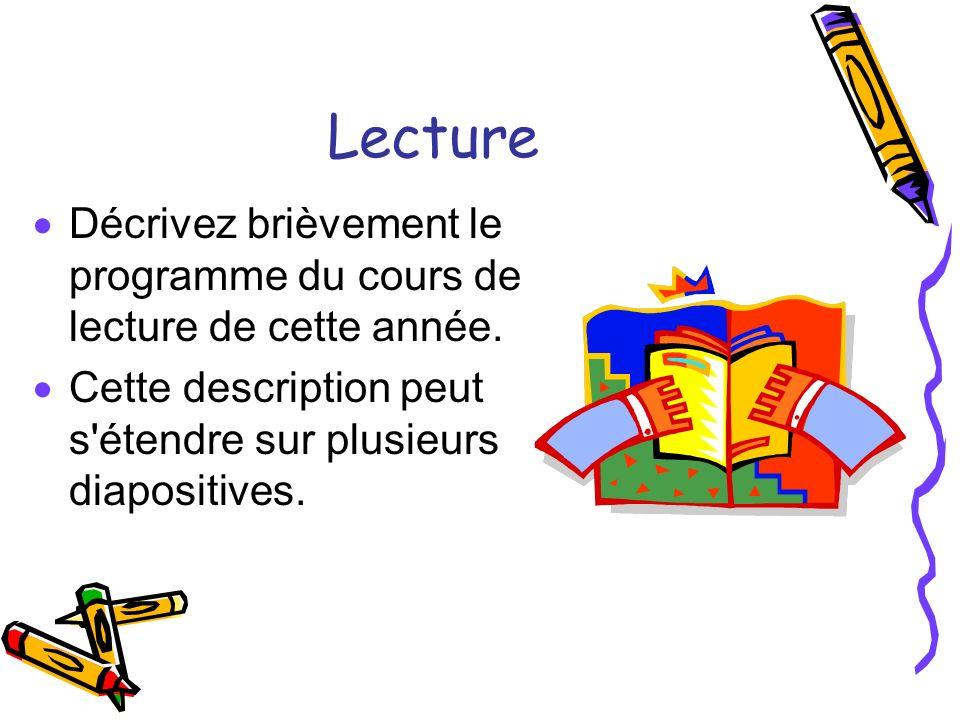 Lecture Décrivez brièvement le programme du cours de lecture de cette année. Cette description peut s'étendre sur plusieurs diapositives.