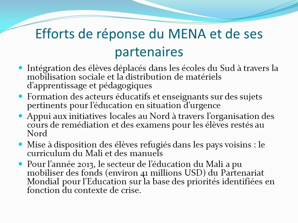 Efforts de réponse du MENA et de ses partenaires Intégration des élèves déplacés dans les écoles du Sud à travers la mobilisation sociale et la distri
