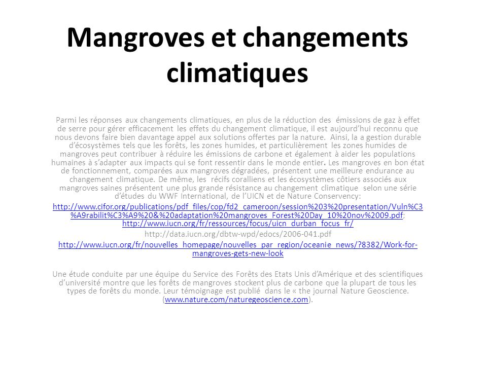 Mangroves et changements climatiques Parmi les réponses aux changements climatiques, en plus de la réduction des émissions de gaz à effet de serre pou