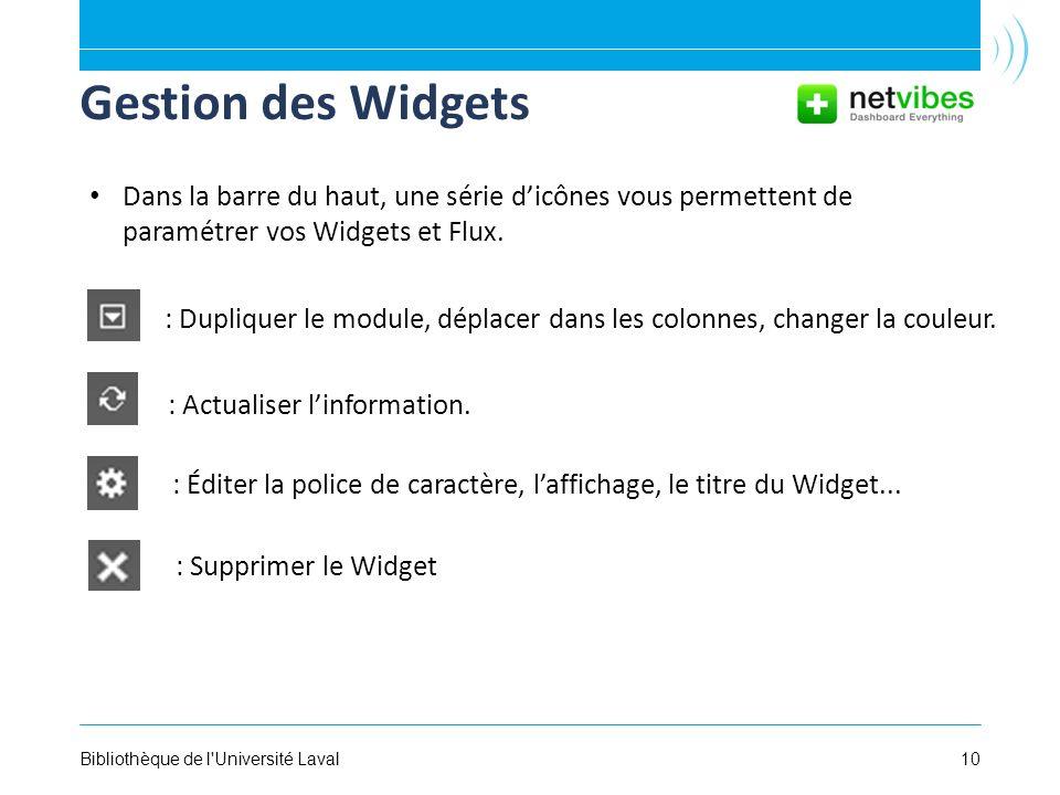 10Bibliothèque de l'Université Laval Gestion des Widgets Dans la barre du haut, une série dicônes vous permettent de paramétrer vos Widgets et Flux. :