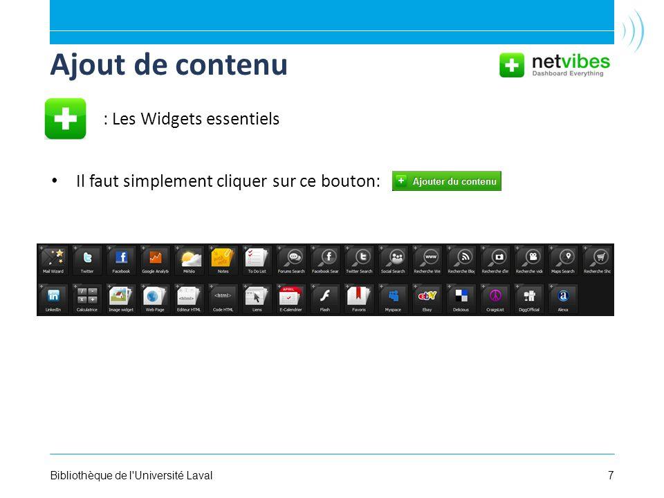 7Bibliothèque de l Université Laval Ajout de contenu Il faut simplement cliquer sur ce bouton: : Les Widgets essentiels