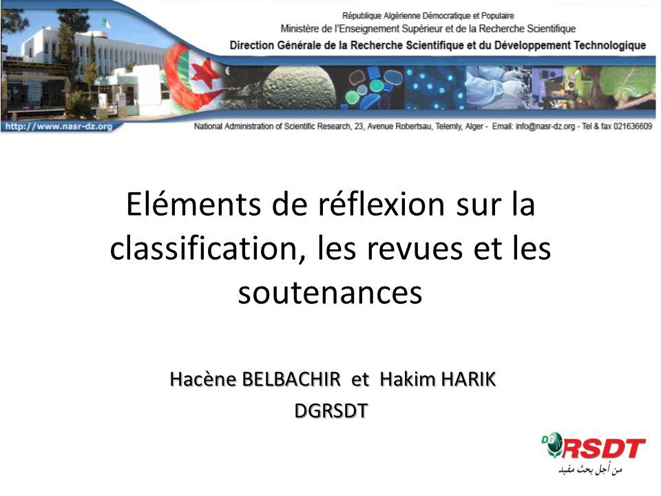 Hacène BELBACHIR et Hakim HARIK Hacène BELBACHIR et Hakim HARIKDGRSDT Eléments de réflexion sur la classification, les revues et les soutenances