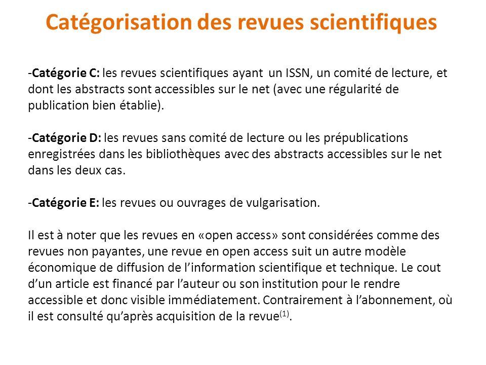 -Catégorie C: les revues scientifiques ayant un ISSN, un comité de lecture, et dont les abstracts sont accessibles sur le net (avec une régularité de publication bien établie).