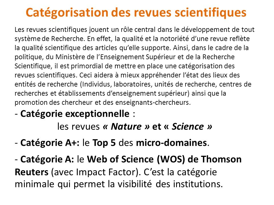 Les revues scientifiques jouent un rôle central dans le développement de tout système de Recherche.
