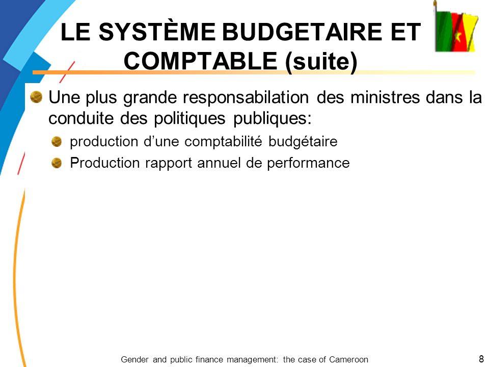 Gender and public finance management: the case of Cameroon 8 Une plus grande responsabilation des ministres dans la conduite des politiques publiques: