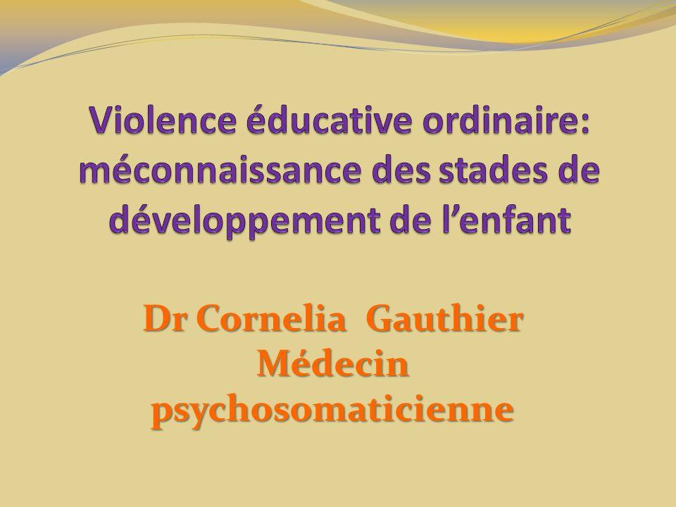 Violence éducative ordinaire: méconnaissance des stades de développement de lenfant La VEO est un modèle déducation archaïque reproduit de générations en générations