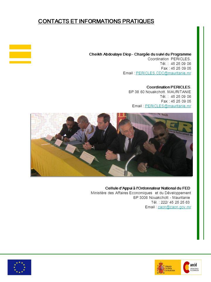 Cheikh Abdoulaye Diop - Chargée du suivi du Programme Coordination PERICLES. Tél. : 45 25 09 06 Fax : 45 25 09 05 Email : PERICLES.CDC@mauritanie.mrPE