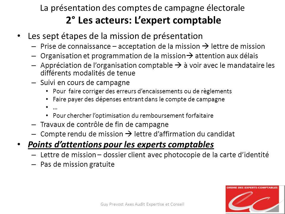 La présentation des comptes de campagne électorale 2° Les acteurs: Lexpert comptable Les sept étapes de la mission de présentation – Prise de connaiss