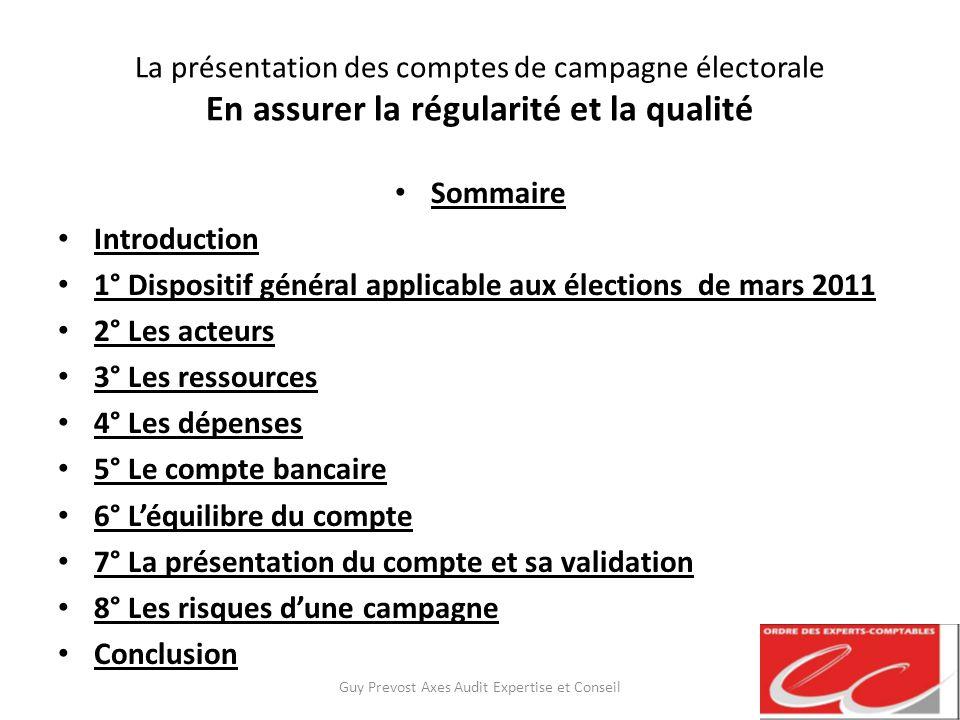 La présentation des comptes de campagne électorale En assurer la régularité et la qualité Sommaire Introduction 1° Dispositif général applicable aux é
