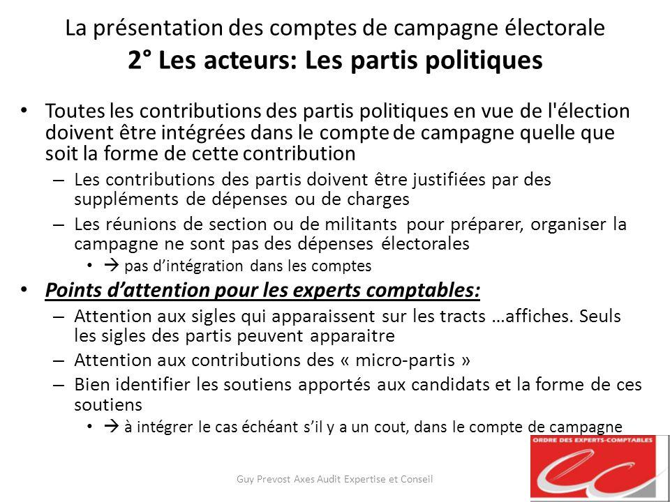 La présentation des comptes de campagne électorale 2° Les acteurs: Les partis politiques Toutes les contributions des partis politiques en vue de l'él