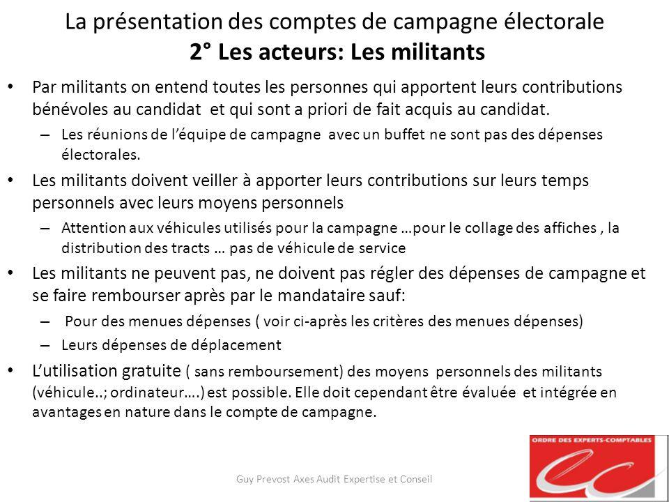 La présentation des comptes de campagne électorale 2° Les acteurs: Les militants Par militants on entend toutes les personnes qui apportent leurs cont