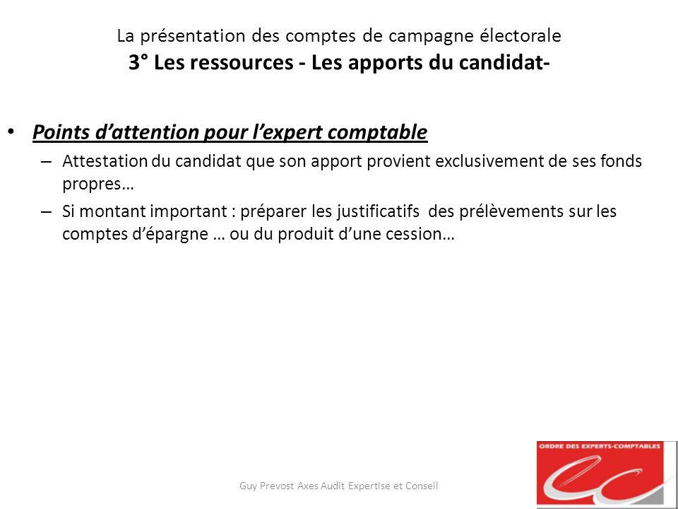 La présentation des comptes de campagne électorale 3° Les ressources - Les apports du candidat- Points dattention pour lexpert comptable – Attestation