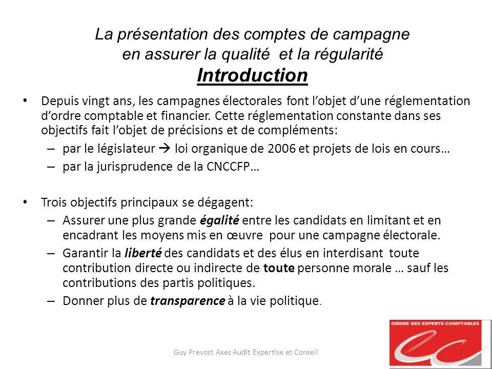 La présentation des comptes de campagne en assurer la qualité et la régularité Introduction Depuis vingt ans, les campagnes électorales font lobjet du