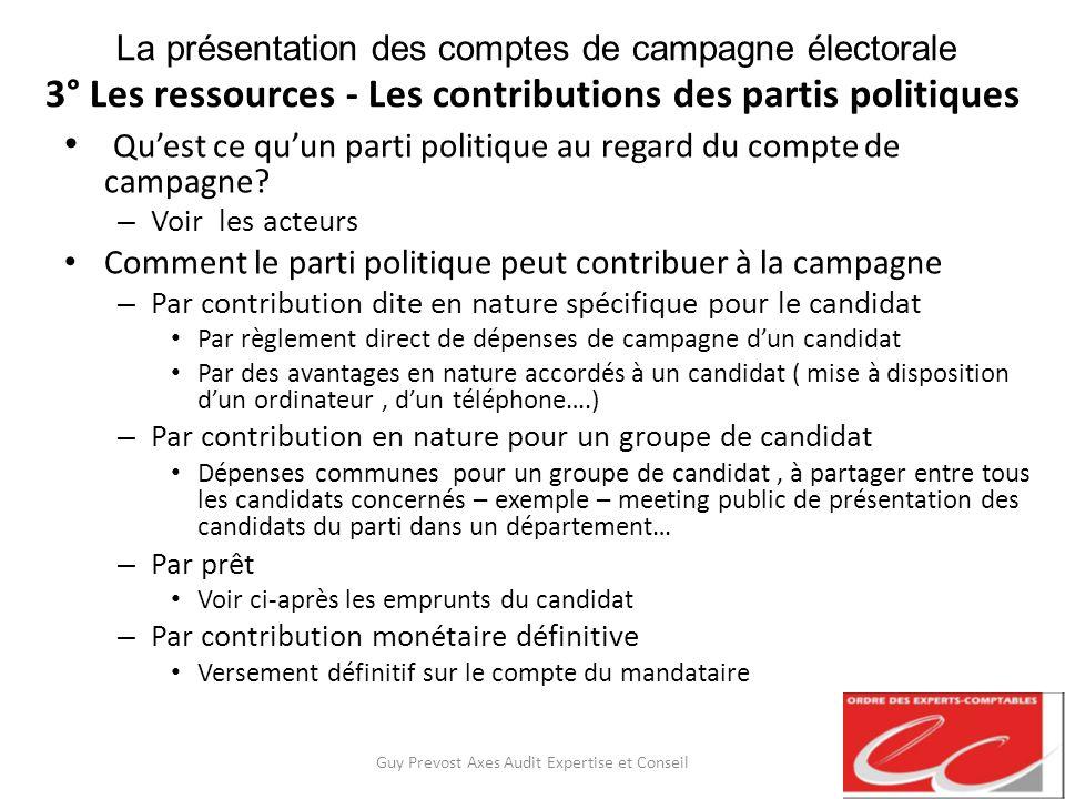 La présentation des comptes de campagne électorale 3° Les ressources - Les contributions des partis politiques Quest ce quun parti politique au regard