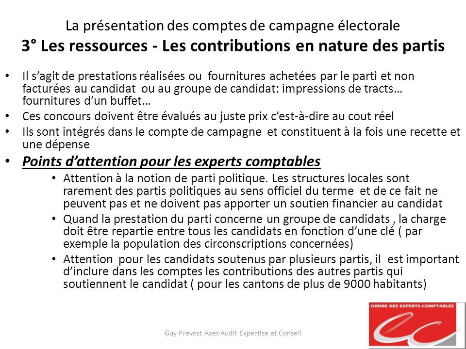 La présentation des comptes de campagne électorale 3° Les ressources - Les contributions en nature des partis Il sagit de prestations réalisées ou fou