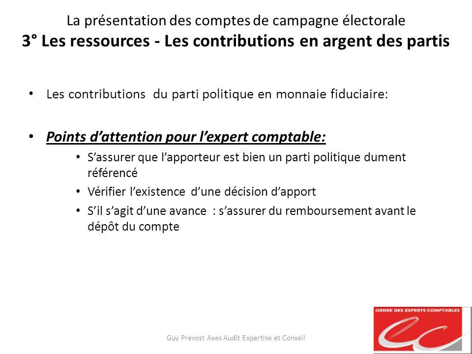 La présentation des comptes de campagne électorale 3° Les ressources - Les contributions en argent des partis Les contributions du parti politique en
