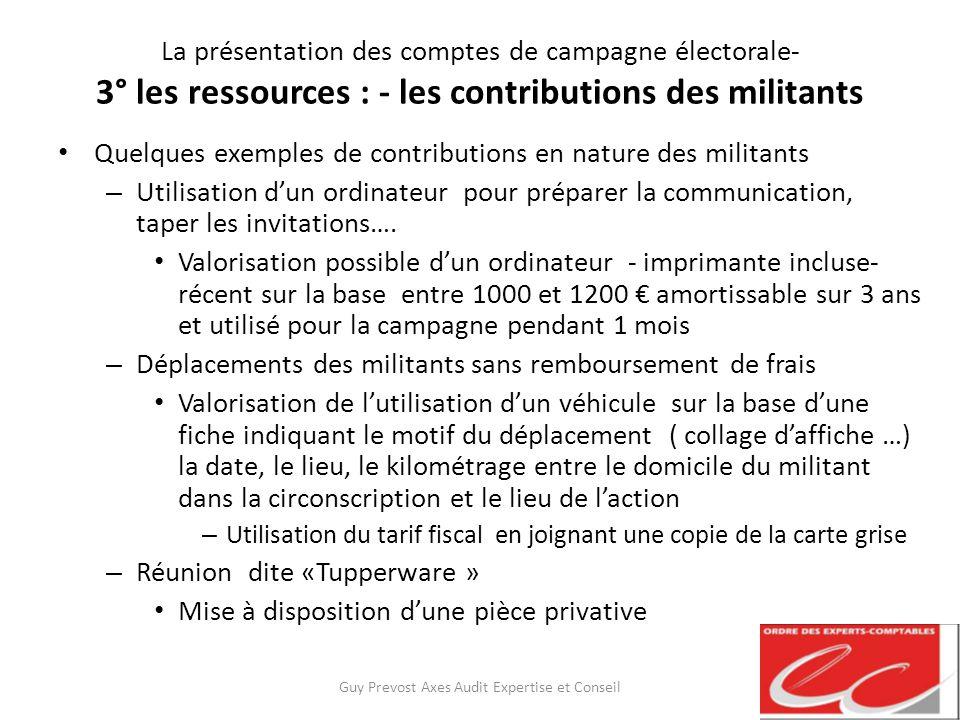 La présentation des comptes de campagne électorale- 3° les ressources : - les contributions des militants Quelques exemples de contributions en nature