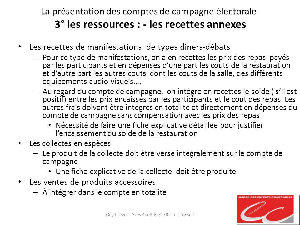 La présentation des comptes de campagne électorale- 3° les ressources : - les recettes annexes Les recettes de manifestations de types diners-débats –