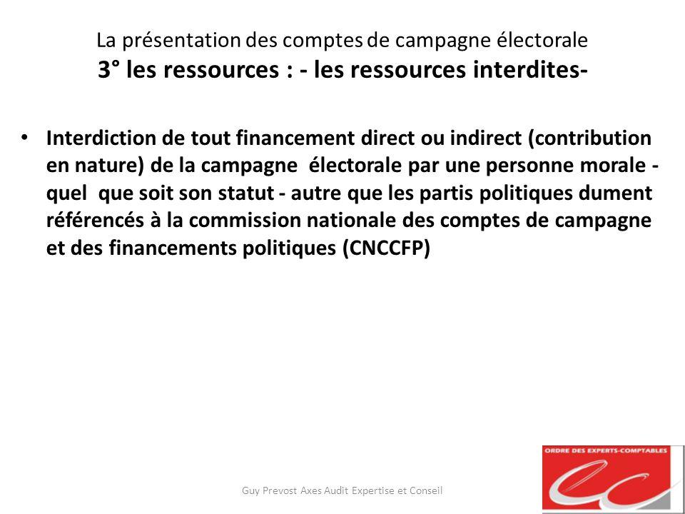 La présentation des comptes de campagne électorale 3° les ressources : - les ressources interdites- Interdiction de tout financement direct ou indirec