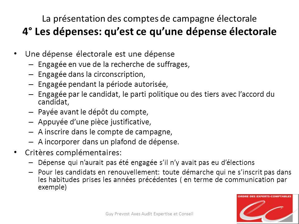 La présentation des comptes de campagne électorale 4° Les dépenses: quest ce quune dépense électorale Une dépense électorale est une dépense – Engagée