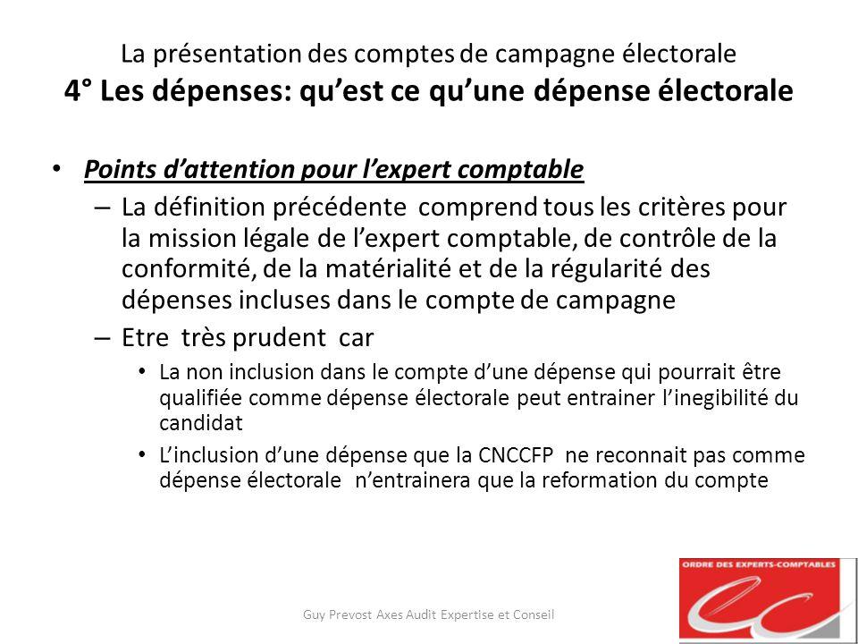 La présentation des comptes de campagne électorale 4° Les dépenses: quest ce quune dépense électorale Points dattention pour lexpert comptable – La dé