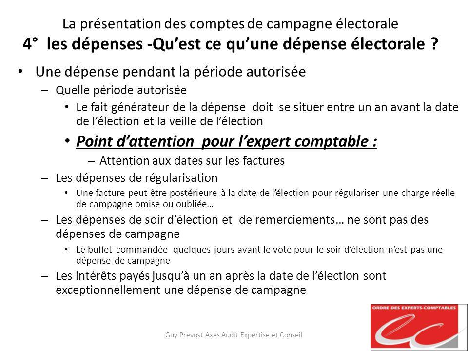 La présentation des comptes de campagne électorale 4° les dépenses -Quest ce quune dépense électorale ? Une dépense pendant la période autorisée – Que