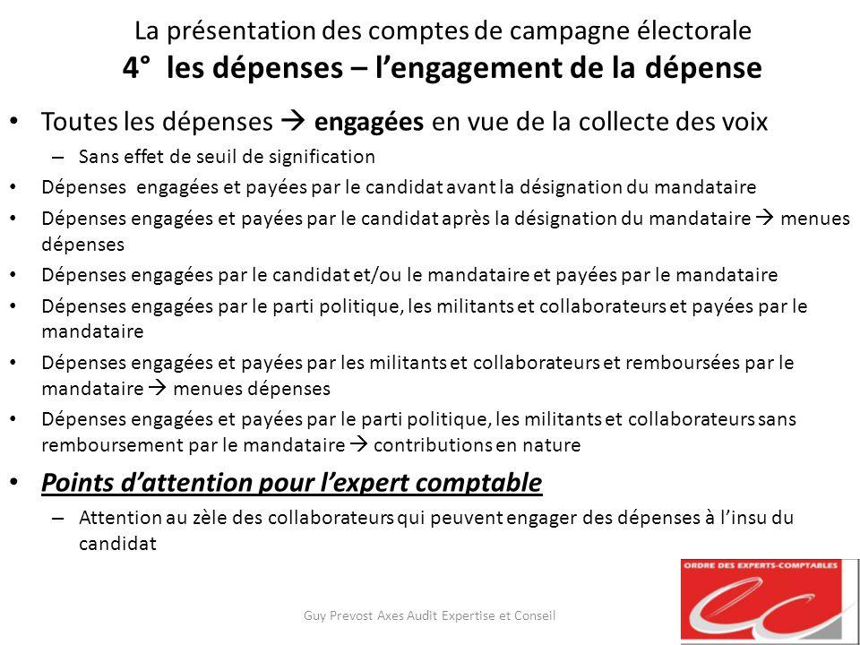 La présentation des comptes de campagne électorale 4° les dépenses – lengagement de la dépense Toutes les dépenses engagées en vue de la collecte des