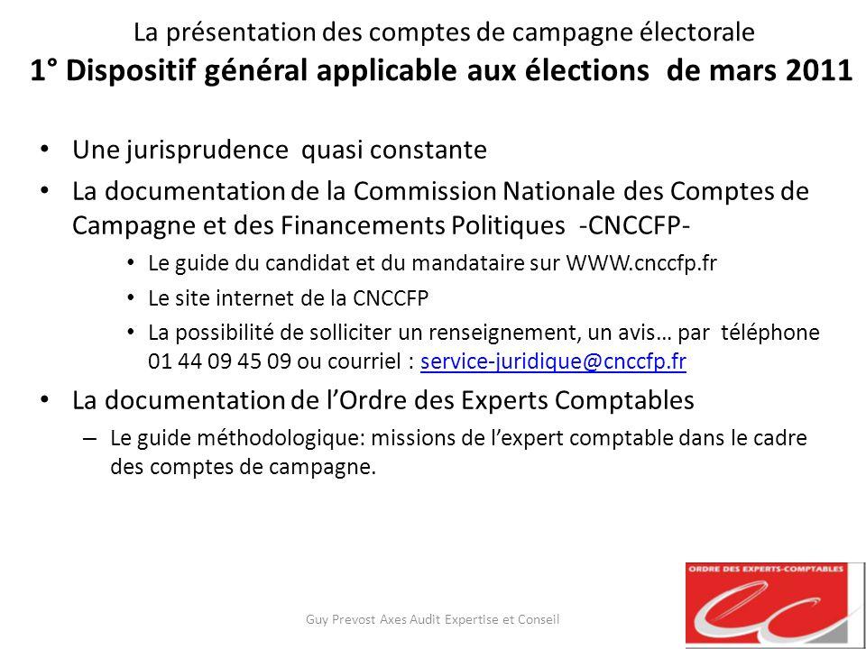 La présentation des comptes de campagne électorale 1° Dispositif général applicable aux élections de mars 2011 Une jurisprudence quasi constante La do
