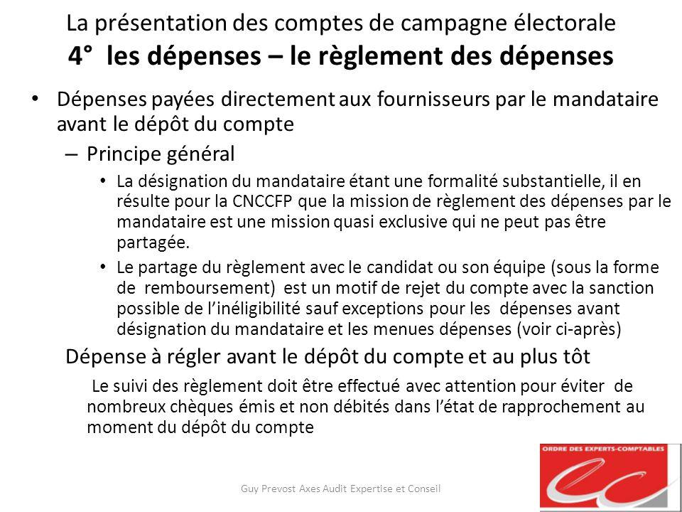 La présentation des comptes de campagne électorale 4° les dépenses – le règlement des dépenses Dépenses payées directement aux fournisseurs par le man