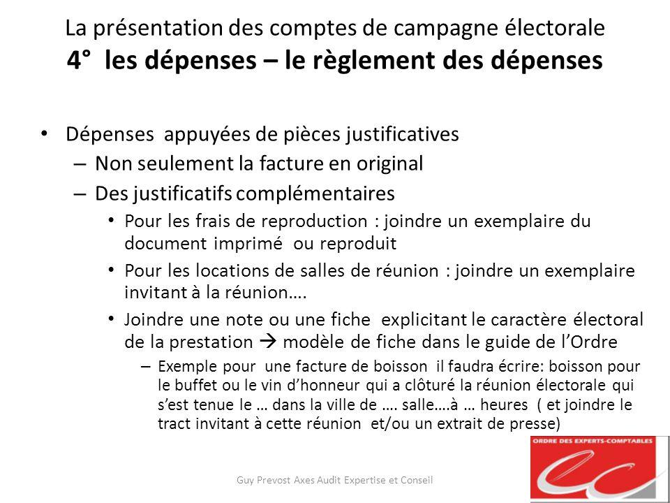 La présentation des comptes de campagne électorale 4° les dépenses – le règlement des dépenses Dépenses appuyées de pièces justificatives – Non seulem
