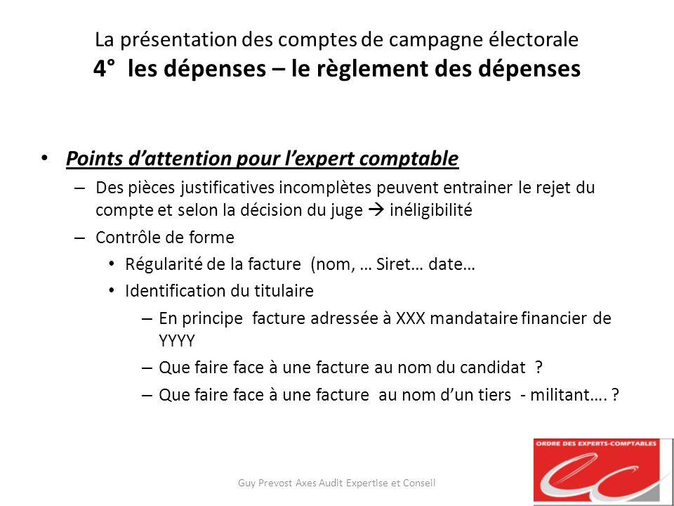 La présentation des comptes de campagne électorale 4° les dépenses – le règlement des dépenses Points dattention pour lexpert comptable – Des pièces j