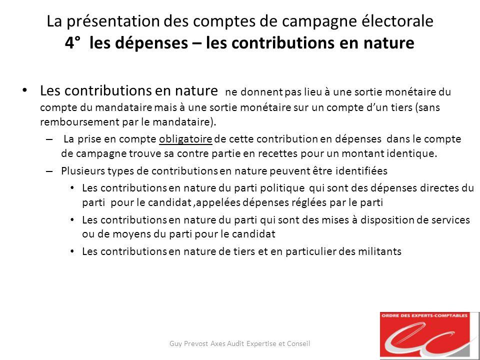 La présentation des comptes de campagne électorale 4° les dépenses – les contributions en nature Les contributions en nature ne donnent pas lieu à une