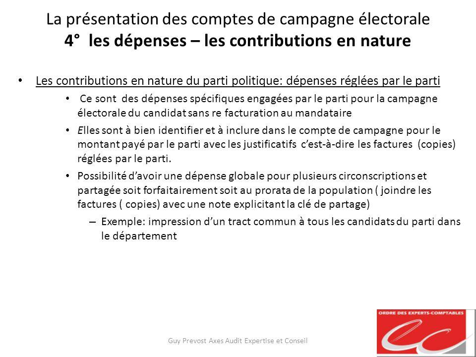 La présentation des comptes de campagne électorale 4° les dépenses – les contributions en nature Les contributions en nature du parti politique: dépen