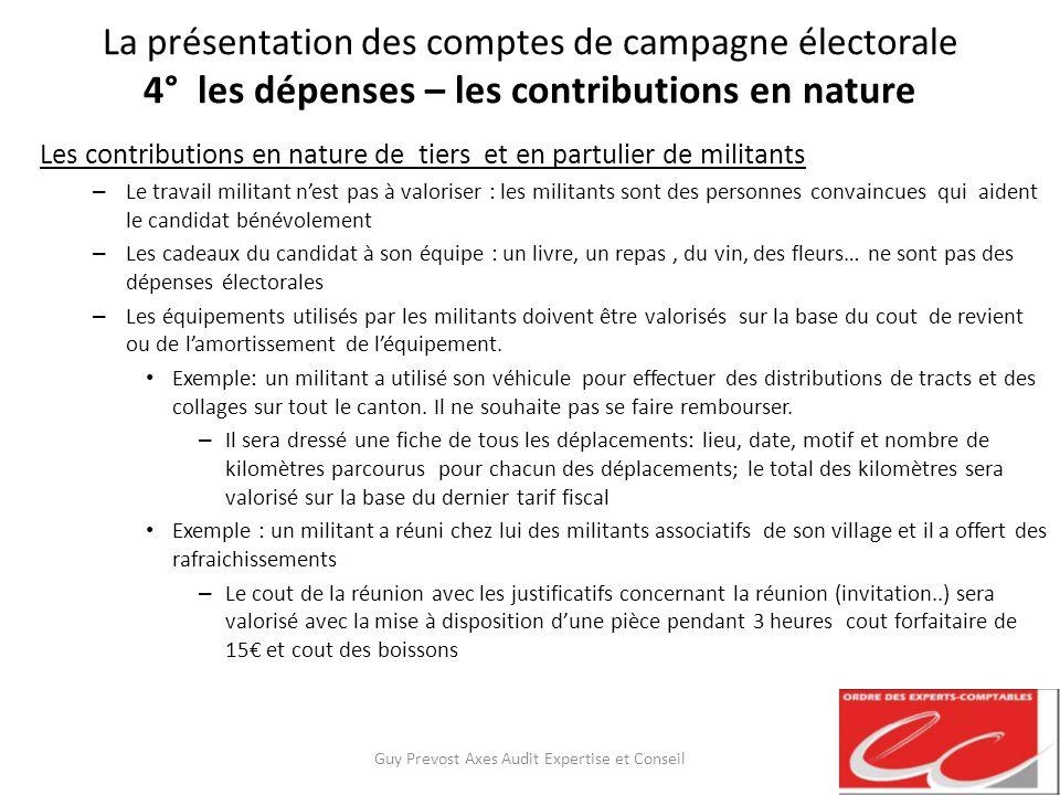 La présentation des comptes de campagne électorale 4° les dépenses – les contributions en nature Les contributions en nature de tiers et en partulier
