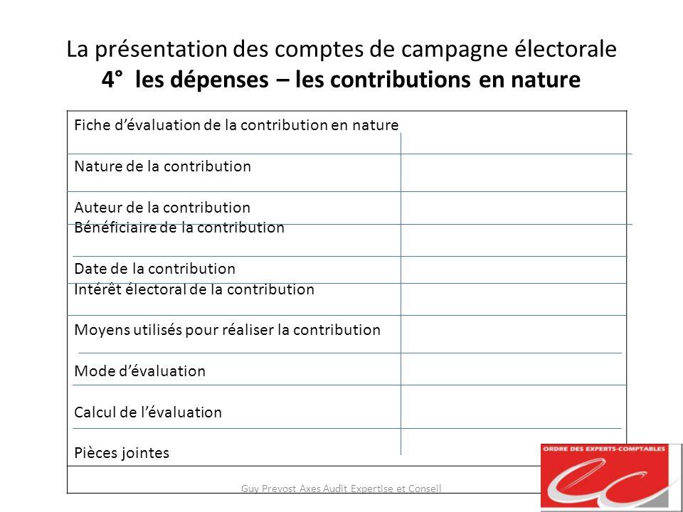 La présentation des comptes de campagne électorale 4° les dépenses – les contributions en nature Guy Prevost Axes Audit Expertise et Conseil Fiche dév