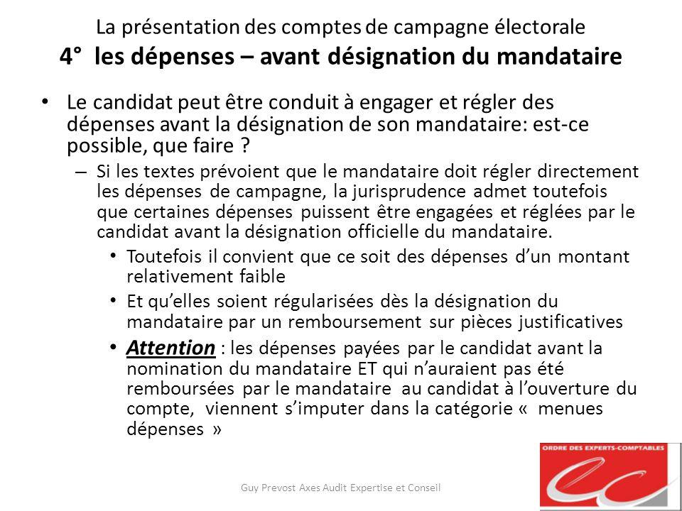 La présentation des comptes de campagne électorale 4° les dépenses – avant désignation du mandataire Le candidat peut être conduit à engager et régler