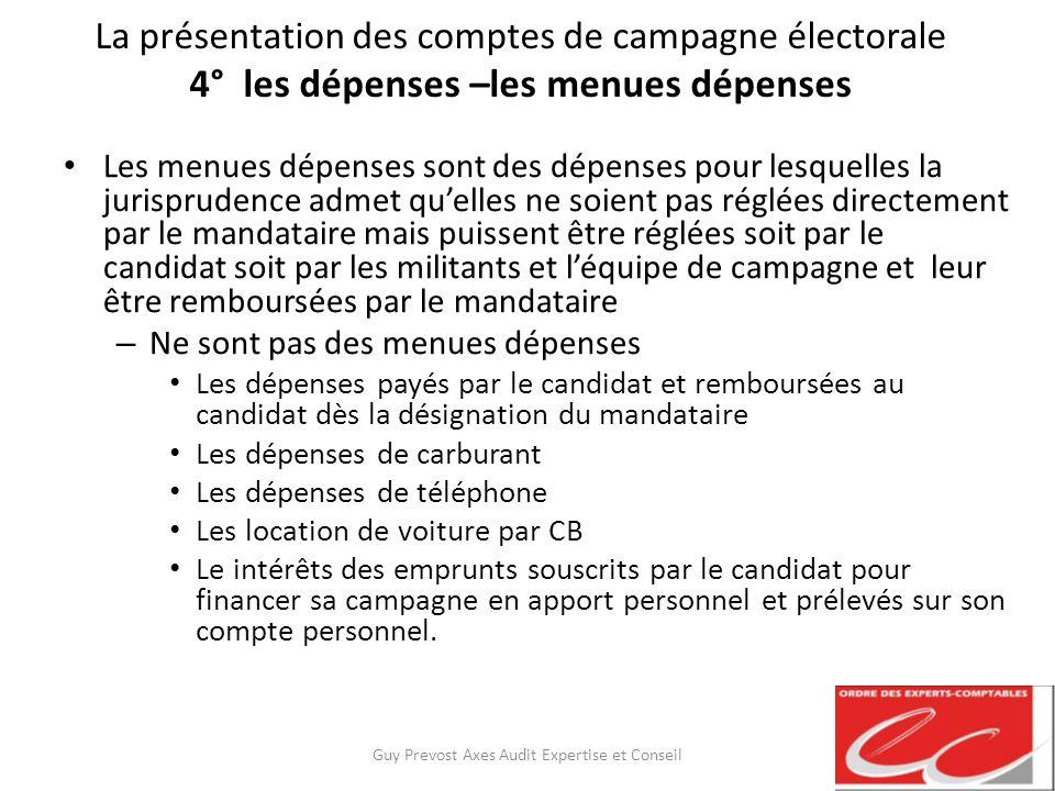 La présentation des comptes de campagne électorale 4° les dépenses –les menues dépenses Les menues dépenses sont des dépenses pour lesquelles la juris