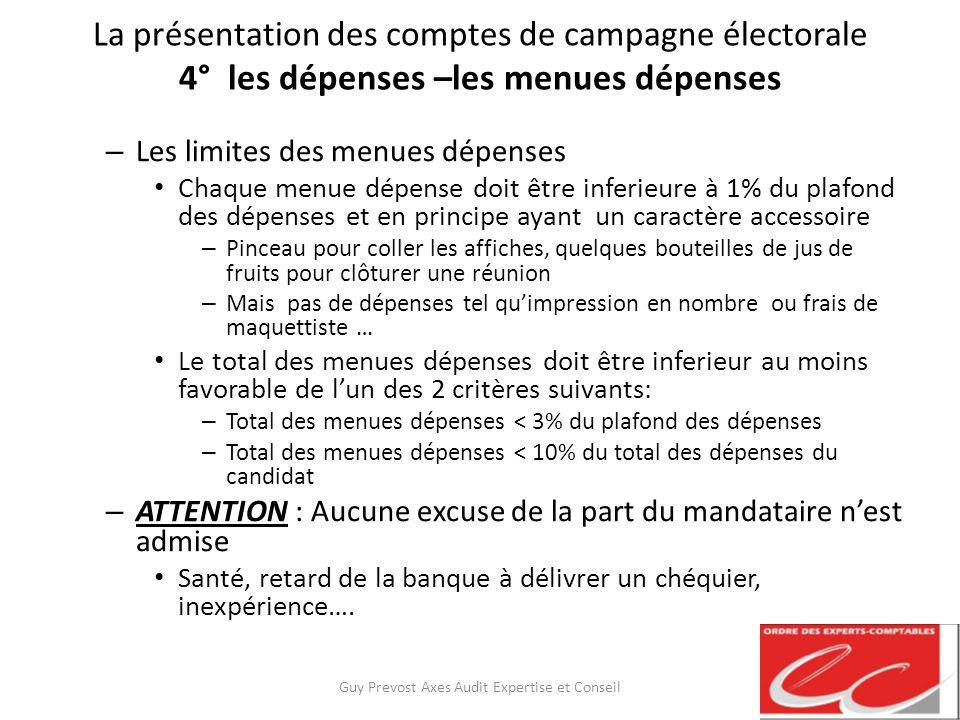 La présentation des comptes de campagne électorale 4° les dépenses –les menues dépenses – Les limites des menues dépenses Chaque menue dépense doit êt