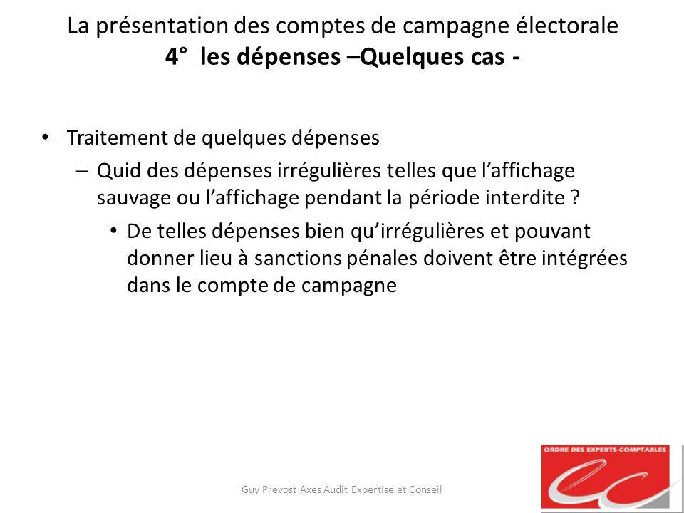 La présentation des comptes de campagne électorale 4° les dépenses –Quelques cas - Traitement de quelques dépenses – Quid des dépenses irrégulières te