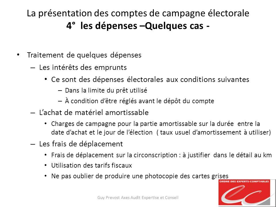 La présentation des comptes de campagne électorale 4° les dépenses –Quelques cas - Traitement de quelques dépenses – Les intérêts des emprunts Ce sont