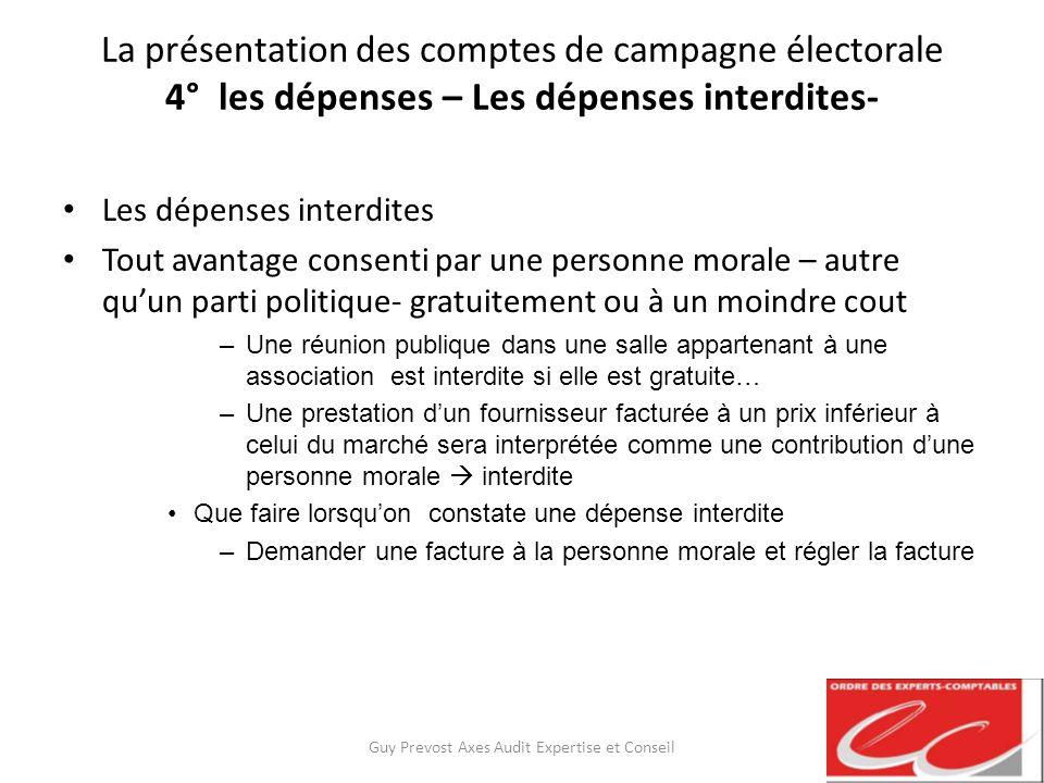 La présentation des comptes de campagne électorale 4° les dépenses – Les dépenses interdites- Les dépenses interdites Tout avantage consenti par une p